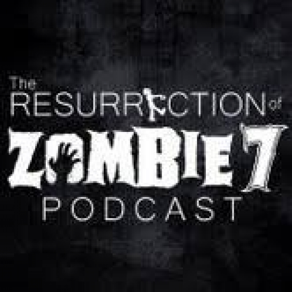 Resurrection of Zombie 7 Podcast