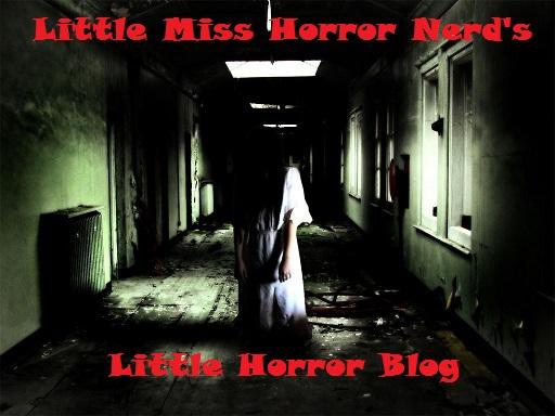 Little Miss Horror Nerds Little Horror Blog 39 - The